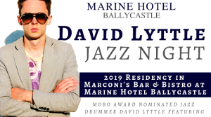 Marine Hotel Ballycastle, Jazzing up your 2019
